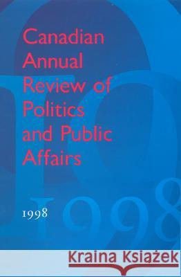 Canadian Annual Review of Politics and Public Affairs : 1998 David Mutimer 9780802089267