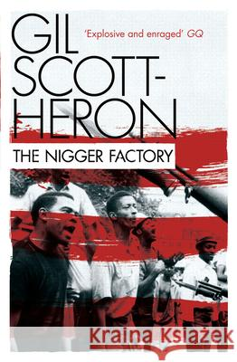 The Nigger Factory Gil Scott-Heron 9780802120533