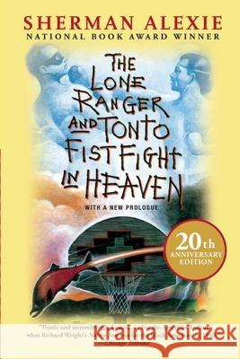 The Lone Ranger and Tonto Fistfight in Heaven (20th Anniversary Edition) Sherman Alexie 9780802121998