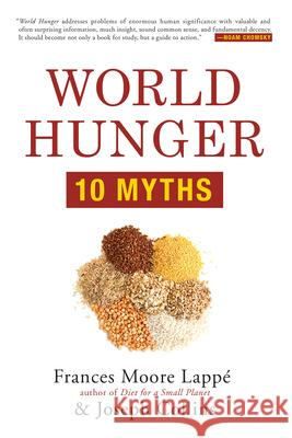 World Hunger: 10 Myths Frances Moore Lappe Joseph Collins 9780802123466