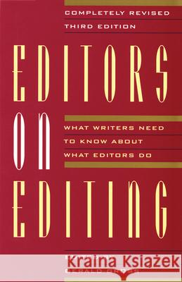 Editors on Editing: What Writers Need to Know about What Editors Do Gerald C. Gross 9780802132635