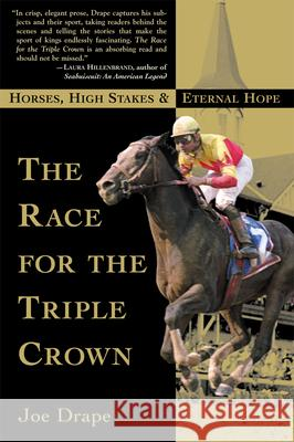 The Race for the Triple Crown: Horses, High Stakes and Eternal Hope Joe Drape 9780802138859