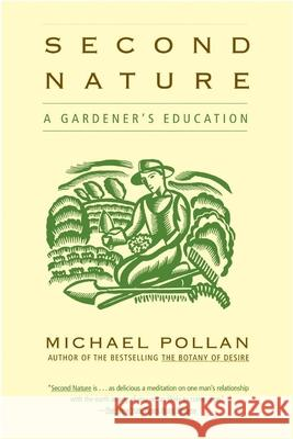 Second Nature: A Gardener's Education Michael Pollan 9780802140111