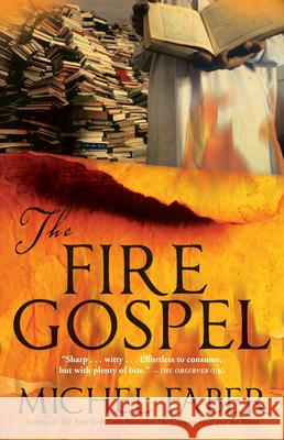 The Fire Gospel Michel Faber 9780802144744