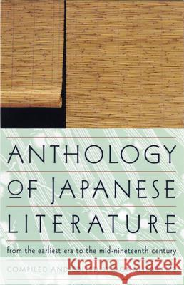 Anthology of Japanese Literature: From the Earliest Era to the Mid-Nineteenth Century Donald Keene Keene 9780802150585