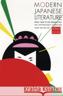 Modern Japanese Literature: From 1868 to the Present Day Donald Keene Keene 9780802150950