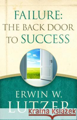 Failure: The Back Door to Success Erwin W. Lutzer 9780802413307