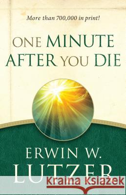 One Minute After You Die Erwin W. Lutzer 9780802414113