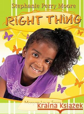 Right Thing Stephanie Perry Moore 9780802422668