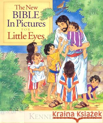The New Bible in Pictures for Little Eyes Kenneth N. Taylor Annabel Spenceley 9780802430571 Moody Publishers