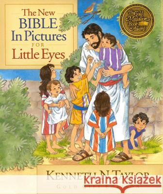 The New Bible in Pictures for Little Eyes Kenneth N. Taylor Annabel Spenceley 9780802430786 Moody Publishers