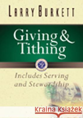 Giving and Tithing: Includes Serving and Stewardship Larry Burkett 9780802437372