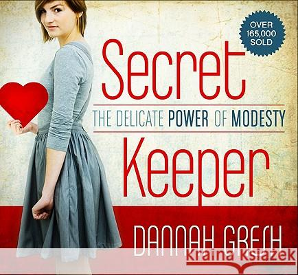 Secret Keeper: The Delicate Power of Modesty Dannah Gresh 9780802439772