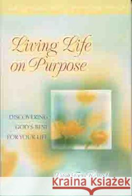Living Life on Purpose: Discovering God's Best for Your Life Lysa TerKeurst 9780802441959