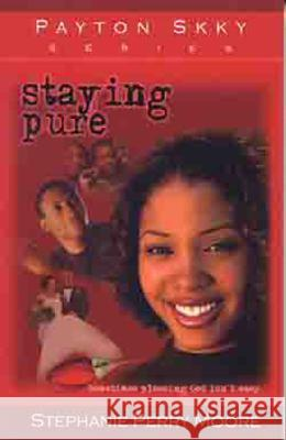 Staying Pure Stephanie Perry Moore Stephanie Perry-Moore 9780802442369 Lift Every Voice