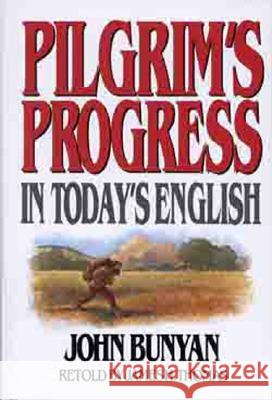 Pilgrims Progress in Today's English John Bunyan James H. Thomas 9780802465207