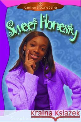 Sweet Honesty Stephanie Perry Moore 9780802481689 Moody Publishers