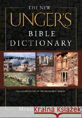 The New Unger's Bible Dictionary Merrill F. Unger R. K. Harrison Howard Vos 9780802490667