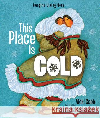 This Place Is Cold Vicki Cobb 9780802734013