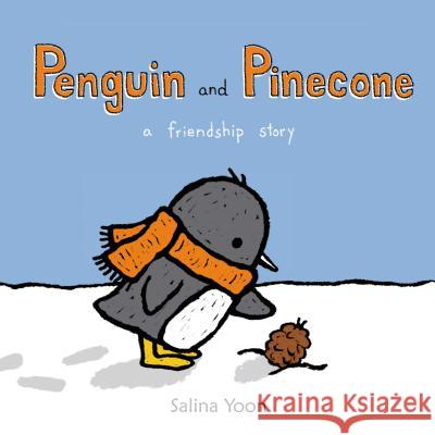 Penguin and Pinecone: A Friendship Story Salina Yoon 9780802737311