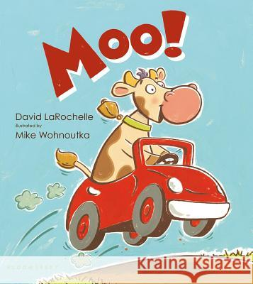 Moo! David LaRochelle Mike Wohnoutka 9780802738028 Walker & Company