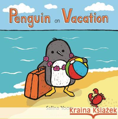 Penguin on Vacation Salina Yoon 9780802738370