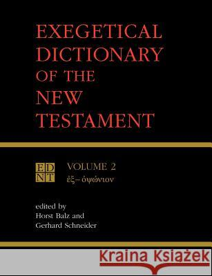 Exegetical Dictionary of the New Testament Horst Balz Gerhard Schneider 9780802828088