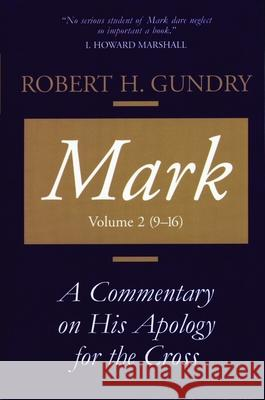 Mark: A Commentary on His Apology for the Cross, Chapters 9 - 16 Robert H. Gundry 9780802829115 Wm. B. Eerdmans Publishing Company
