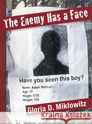 The Enemy Has a Face Gloria D. Miklowitz 9780802852618