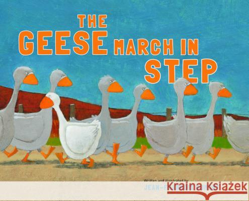 The Geese March in Step Jean-Francois Dumont 9780802854438