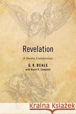Revelation: A Shorter Commentary Gregory Beale David Campbell 9780802866219