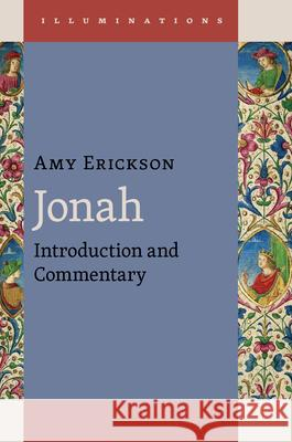 Jonah: Introduction and Commentary Amy K. Erikson 9780802868312