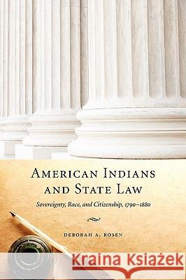 American Indians and State Law: Sovereignty, Race, and Citizenship, 1790-1880  9780803227989