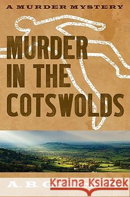 Murder in the Cotswolds A B Guthrie 9780803230316 0