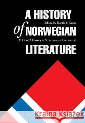 A History of Norwegian Literature Harald S. Naess 9780803233171