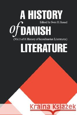 A History of Danish Literature Sven H. Rossel 9780803238862