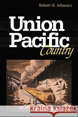 Union Pacific Country Robert G. Athearn 9780803258297