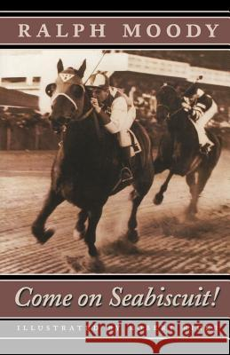 Come on Seabiscuit! Ralph Moody Robert Riger Terry Ed. Moody 9780803282872