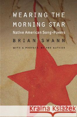 Wearing the Morning Star : Native American Song-Poems Brian Swann 9780803293403