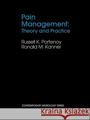 Pain Management : Theory and Practice Russell K. Portenoy Ronald M. Kanner 9780803601710