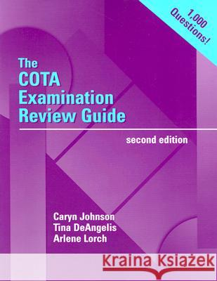 The Cota Examination Review Guide Caryn Johnson Tina DeAngelis Tina DeAngelis 9780803608443