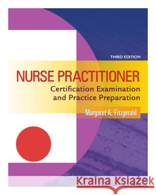 Nurse Practitioner Certification Examination and Practice Preparation Dawn Fitzgerald 9780803621329