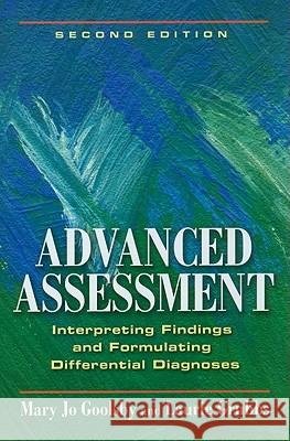 Advanced Assessment: Interpreting Findings and Formulating Differential Diagnoses Mary Jo Goolsby Laurie Grubbs 9780803621725