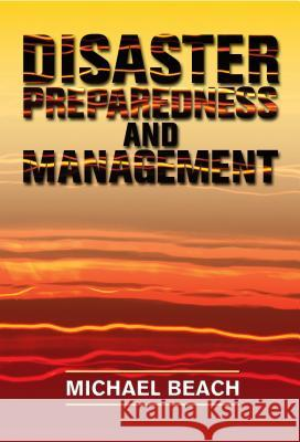 Disaster Preparedness and Management Michael Beach 9780803621749
