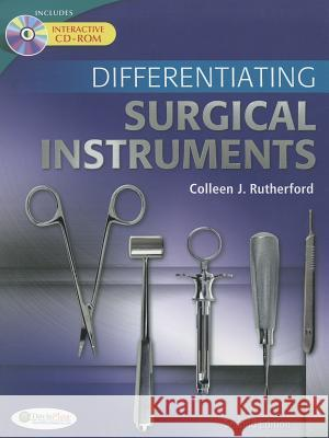 Differentiating Surgical Instruments [With CDROM] Colleen Rutherford 9780803625457