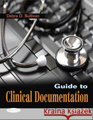 Guide to Clinical Documentation Christine Sullivan 9780803625839