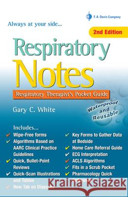 Respiratory Notes: Respiratory Therapist's Pocket Guide Gary White 9780803629226