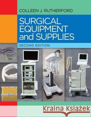Surgical Equipment and Supplies Colleen J. Rutherford 9780803645714