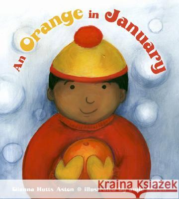An Orange in January Dianna Hutts Aston Julie Maren 9780803731462