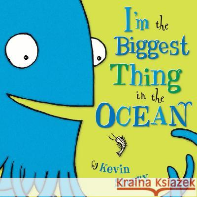 I'm the Biggest Thing in the Ocean! Kevin Sherry 9780803731929